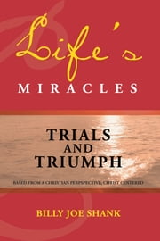 Life's Miracles - Trials and Triumph ebook by Billy Boy Walker