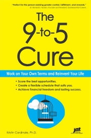 The 9-to-5 Cure ebook by Cardinale