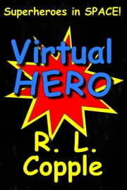 Virtual Hero ebook by R. L. Copple
