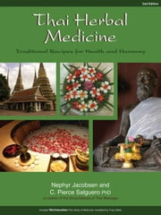 Thai Herbal Medicine - Traditional Recipes for Health and Harmony ebook by Nephyr  Jacobsen,C Pierce Salguero
