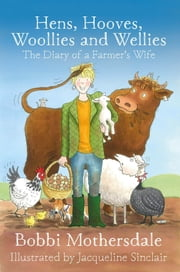 Hens, Hooves, Woollies and Wellies ebook by Bobbi Mothersdale