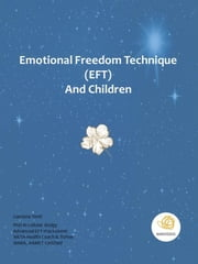 Emotional Freedom Technique (EFT) and Children ebook by Gaetana Tonti