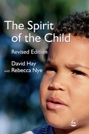 The Spirit of the Child - Revised Edition ebook by David Hay