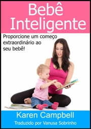 Bebê Inteligente ebook by Karen Campbell