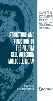 Structure and Function of the Neural Cell Adhesion Molecule NCAM ebook by Vladimir Berezin