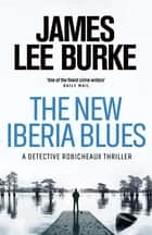 The New Iberia Blues ebook by James Lee Burke