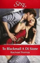 To Blackmail A Di Sione ebook by