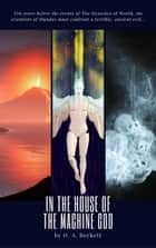 In the House of the Machine God - The World Saga, #0 ebook by O. A. Beckett