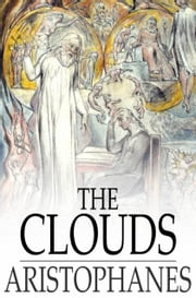 The Clouds ebook by Aristophanes, William James Hickie