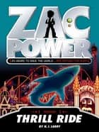 Zac Power: Thrill Ride ebook by H. I. Larry