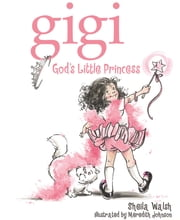 Gigi, God's Little Princess ebook by Sheila Walsh