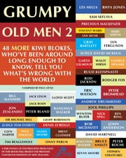 Grumpy Old Men 2 - 48 more Kiwi blokes tell you what's wrong with the world ebook by Paul Little