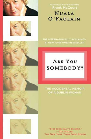 Are You Somebody? - The Accidental Memoir of a Dublin Woman ebook by Nuala O'Faolain