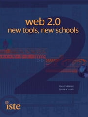 Web 2.0: New Tools, New Schools ebook by Gwen Solomon, Lynne Schrum