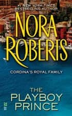 The Playboy Prince ebook by Nora Roberts