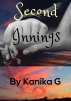Second Innings ebook by Kanika G