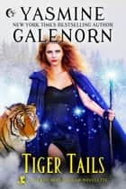 Tiger Tails ebook by Yasmine Galenorn
