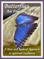 Butterflies Are Free To Fly: A New and Radical Approach to Spiritual Evolution ebook by Stephen Davis