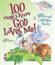 100 Ways to Know God Loves Me, 100 Songs to Love Him Back ebook by Stephen Elkins
