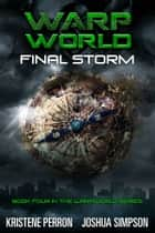 Warpworld Vol IV - Final Storm ebook by Joshua Simpson, Kristene Perron