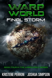Warpworld Vol IV - Final Storm ebook by Joshua Simpson,Kristene Perron