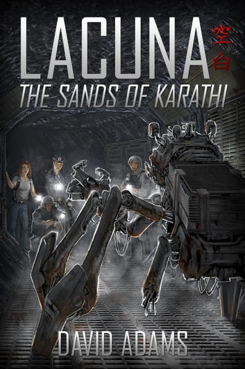 Lacuna: The Sands of Karathi - Lacuna, #2 ebook by David Adams