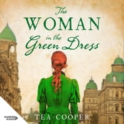 The Woman in the Green Dress audiobook by Tea Cooper