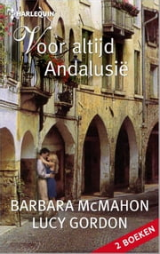 Voor altijd Andalusië ebook by Barbara McMahon,Lucy Gordon