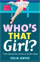 Who's that Girl? - The funny, feel-good Rom-Com ebook by Celia Hayes