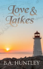 Love & Latkes ebook by B.A. Huntley
