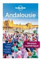 Andalousie - 8ed ebook by LONELY PLANET FR