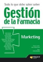 Todo lo que debe saber sobre gestión de la farmacia. Marketing ebook by Profit Editorial