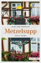 Metzelsupp ebook by Gina Greifenstein