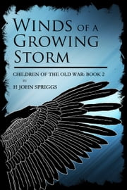 Winds of a Growing Storm ebook by H John Spriggs