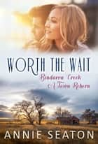 Worth the Wait ebook by Annie Seaton