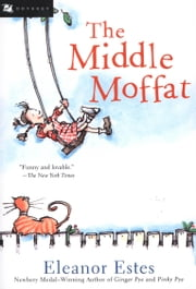 The Middle Moffat ebook by Eleanor Estes,Louis Slobodkin