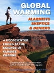 Global Warming: Alarmists, Skeptics & Deniers