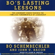 Bo's Lasting Lessons - The Legendary Coach Teaches the Timeless Fundamentals of Leadership audiobook by Bo Schembechler, John Bacon