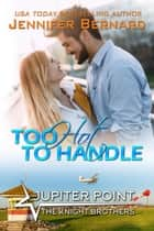 Too Hot to Handle eBook by Jennifer Bernard