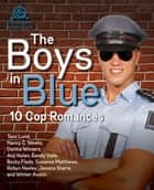 The Boys in Blue ebook by Tami Lund,Nancy C. Weeks,Danica Winters,Anji Nolan,Sandy Vaile,Becky Flade,Susanne Matthews,Robyn Neeley,Jessica Starre,Winter Austin
