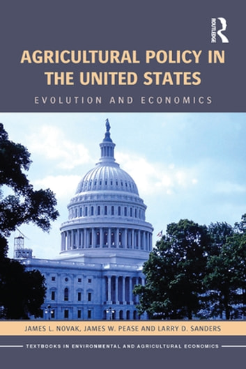 Agricultural policy in the united states ebook by james l novak agricultural policy in the united states evolution and economics ebook by james l novak fandeluxe Choice Image