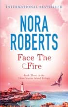 Face The Fire - Number 3 in series ebook by Nora Roberts