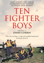Ten Fighter Boys ebook by Wing Commander Athol Forbes, D.F.C.,Squadron Leader Hubert Allen, D.F.C.,Jimmy Corbin