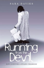 Running from the Devil - How I Survived a Stolen Childhood ebook by Sara Davies