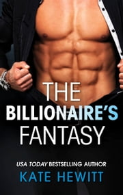 The Billionaire's Fantasy ebook by Kate Hewitt