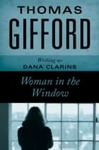 Woman in the Window ebook by Thomas Gifford