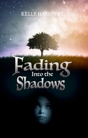 Fading Into the Shadows ebook by Kelly Hashway