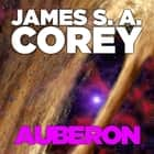 Auberon - An Expanse Novella audiobook by James S. A. Corey