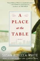 A Place at the Table - A Novel ebook by Susan Rebecca White