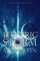 Electric Storm - The Electro Trilogy, #1 ebook by A.I. Martin